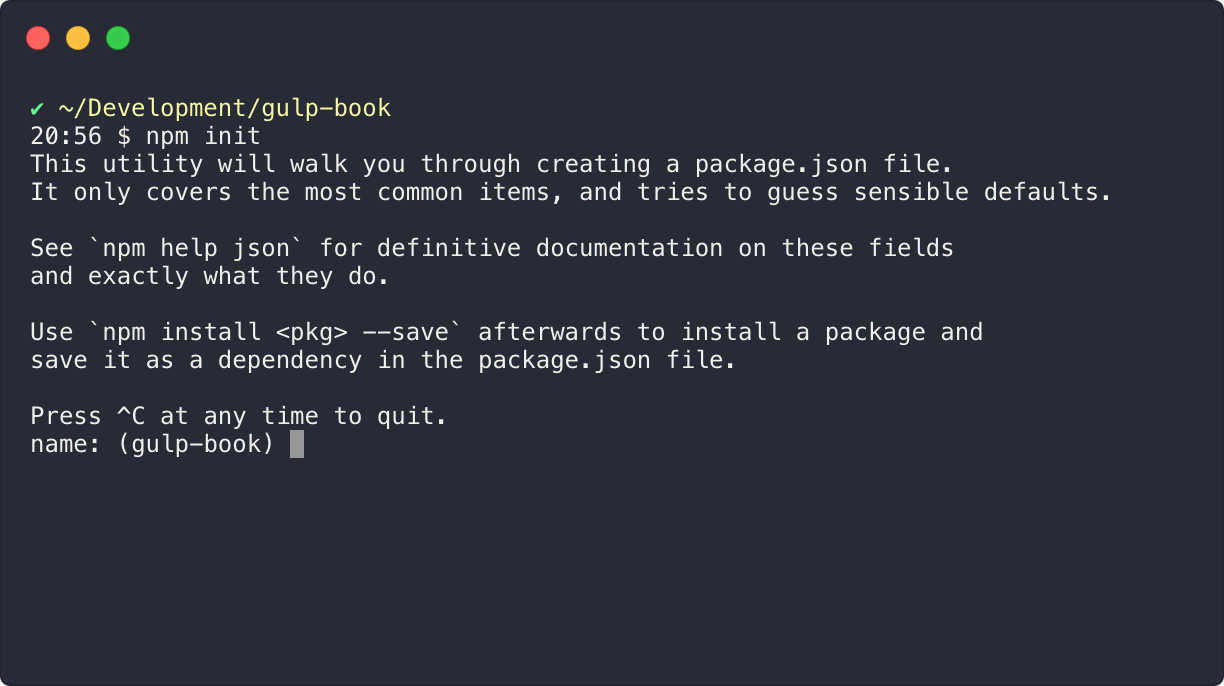 Understanding the basics of gulp packt books your command line will prompt you several times asking for basic information about the project such as the project name author and the version number malvernweather Images