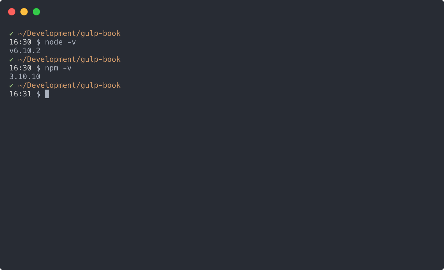 Understanding the basics of gulp packt books the versions displayed in this screenshot reflect the latest long term support lts release currently available as of this writing malvernweather Images